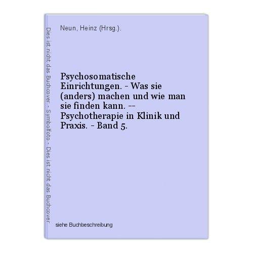 Psychosomatische Einrichtungen. - Was sie (anders) machen und wie man sie finden