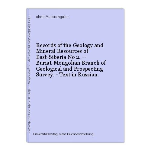 Records of the Geology and Mineral Resources of East-Siberia No 2. -- Buriat-Mon