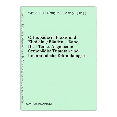 Orthopädie in Praxis und Klinik in 7 Bänden. - Band III. - Teil 2: Allgemeine Or