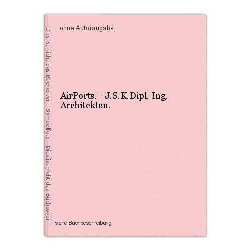 AirPorts. - J.S.K Dipl. Ing. Architekten. 0