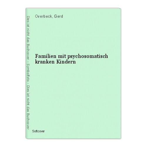 Familien mit psychosomatisch kranken Kindern Overbeck, Gerd 0