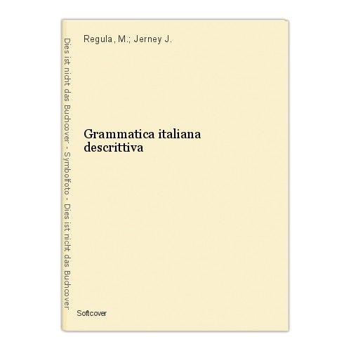 Grammatica italiana descrittiva Regula, M.; Jerney J.
