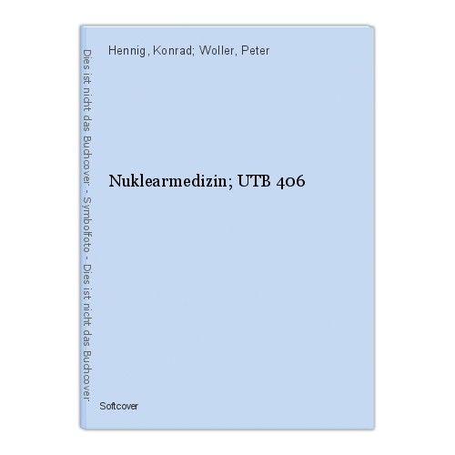 Nuklearmedizin; UTB 406 Hennig, Konrad; Woller, Peter