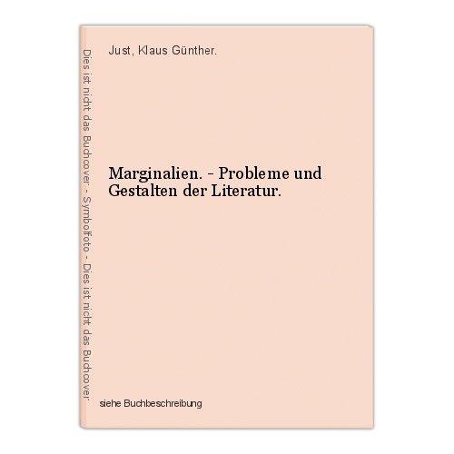 Marginalien. - Probleme und Gestalten der Literatur. Just, Klaus Günther.