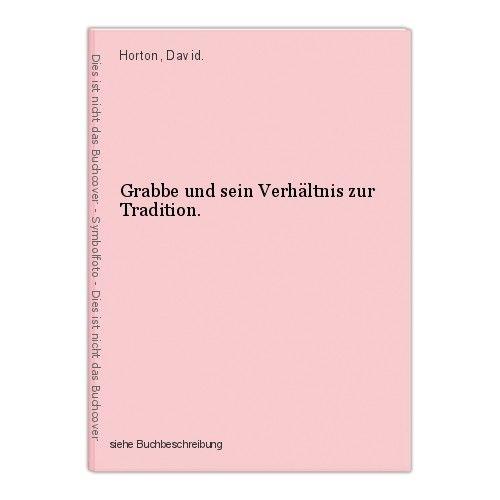 Grabbe und sein Verhältnis zur Tradition. Horton, David.