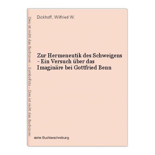 Zur Hermeneutik des Schweigens - Ein Versuch über das Imaginäre bei Gottfried Be