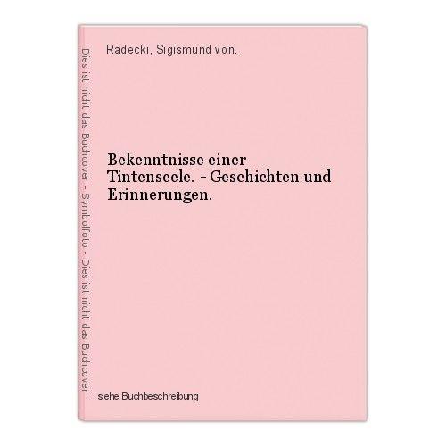 Bekenntnisse einer Tintenseele. - Geschichten und Erinnerungen. Radecki, Sigismu 0