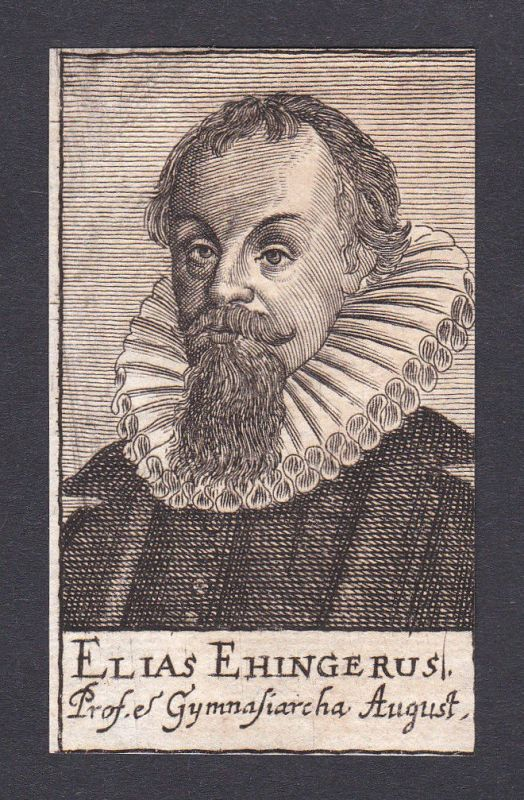 Elias Ehinger / theologian Theologe Philologe Augsburg Portrait Kupferstich 0