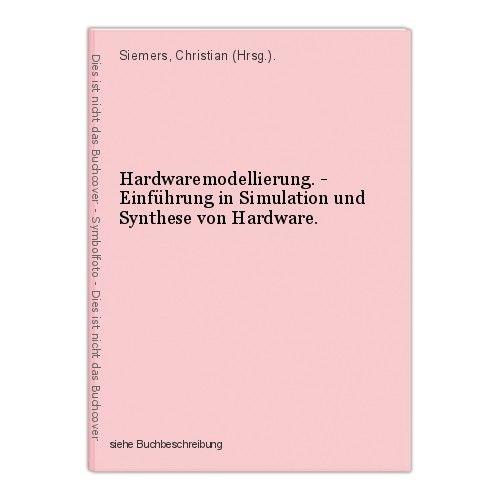 Hardwaremodellierung. - Einführung in Simulation und Synthese von Hardware. Siem 0