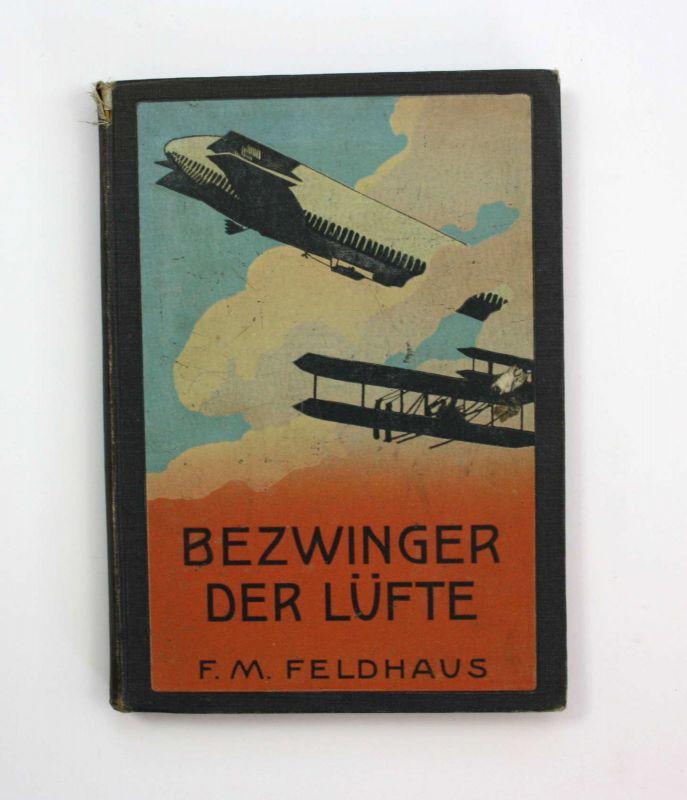 Feldhaus Bezwinger der Lüfte 1910 Luftfahrt Kinderbücher Jugendbücher Kinderbuch 0