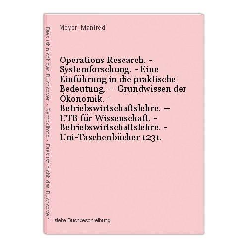Operations Research. - Systemforschung. - Eine Einführung in die praktische Bede