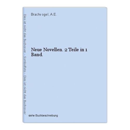 Neue Novellen. 2 Teile in 1 Band. Brachvogel, A.E.