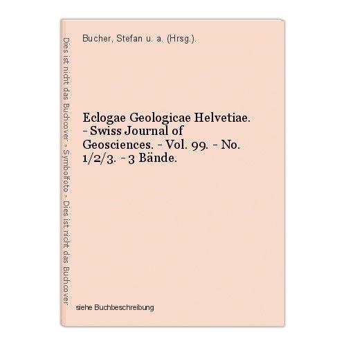 Eclogae Geologicae Helvetiae. - Swiss Journal of Geosciences. - Vol. 99. - No. 1