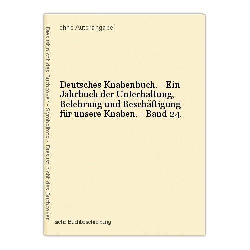Deutsches Knabenbuch. - Ein Jahrbuch der Unterhaltung, Belehrung und Besch 38731