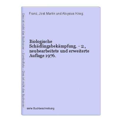 Biologische Schädlingsbekämpfung. - 2., neubearbeitete und erweiterte Auflage 19