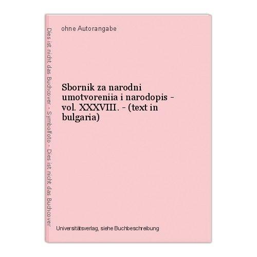 Sbornik za narodni umotvoreniia i narodopis - vol. XXXVIII. - (text in bulgaria)