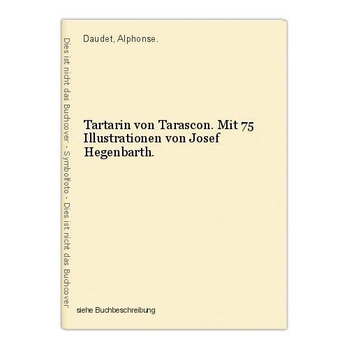 Tartarin von Tarascon. Mit 75 Illustrationen von Josef Hegenbarth. Daudet, Alpho 0