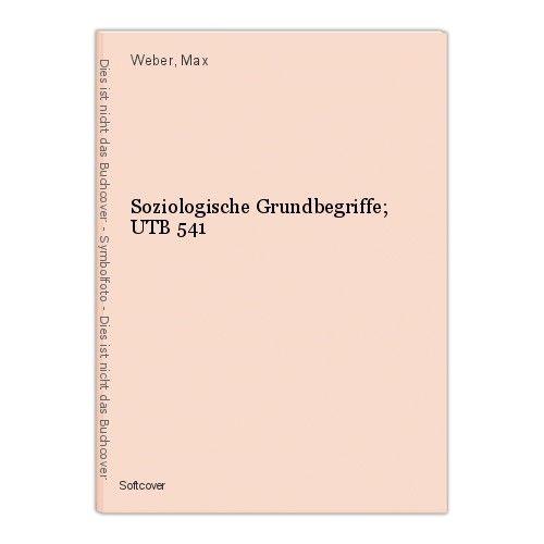 Soziologische Grundbegriffe; UTB 541 Weber, Max 0