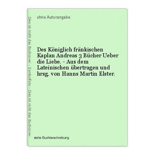 Des Königlich fränkischen Kaplan Andreas 3 Bücher Ueber die Liebe. - Aus dem Lat 0