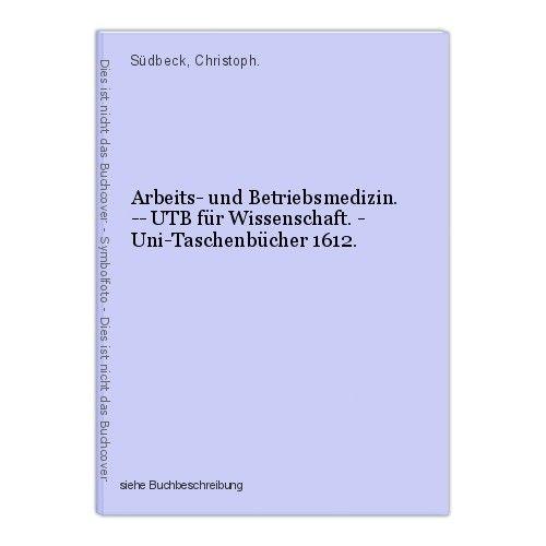 Arbeits- und Betriebsmedizin. -- UTB für Wissenschaft. - Uni-Taschenbücher 1612. 0