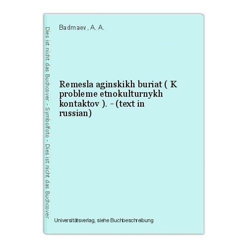 Remesla aginskikh buriat ( K probleme etnokulturnykh kontaktov ). - (text in rus
