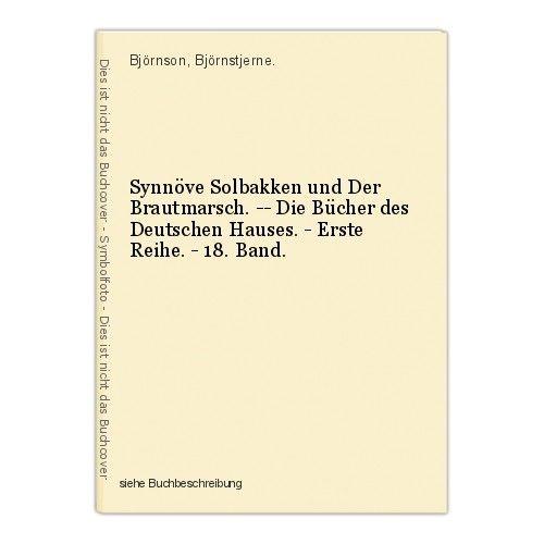 Synnöve Solbakken und Der Brautmarsch. -- Die Bücher des Deutschen Hauses. - Ers 0