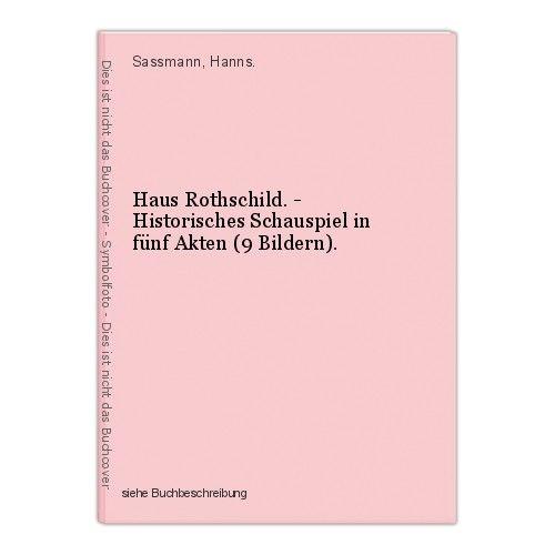 Haus Rothschild. - Historisches Schauspiel in fünf Akten (9 Bildern). Sassmann, 0