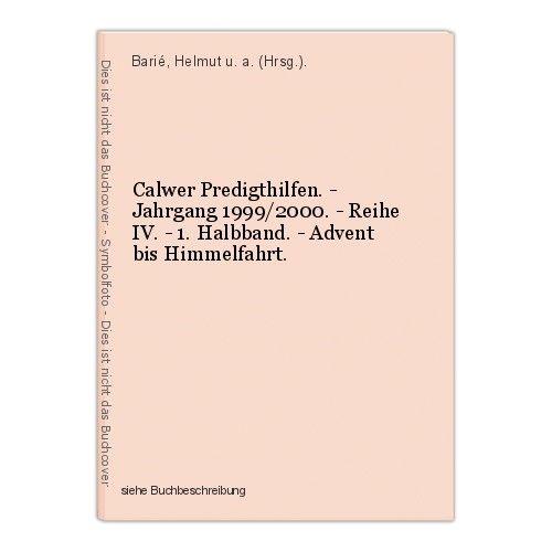 Calwer Predigthilfen. - Jahrgang 1999/2000. - Reihe IV. - 1. Halbband. - Advent