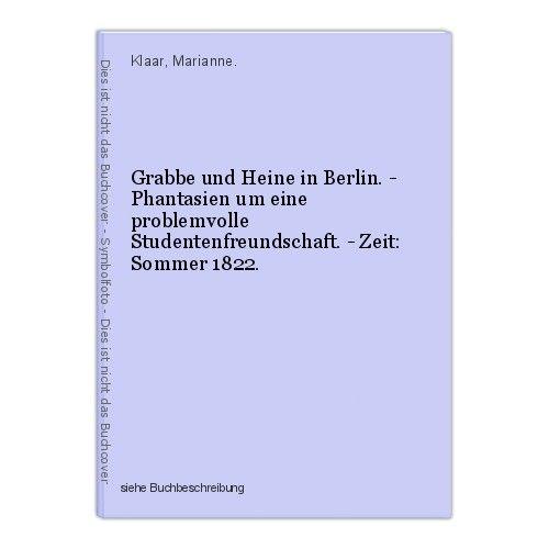Grabbe und Heine in Berlin. - Phantasien um eine problemvolle Studentenfreundsch 0