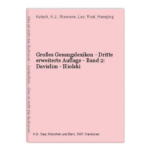 Großes Gesangslexikon - Dritte erweiterte Auflage - Band 2: Davislim - Hiolski K