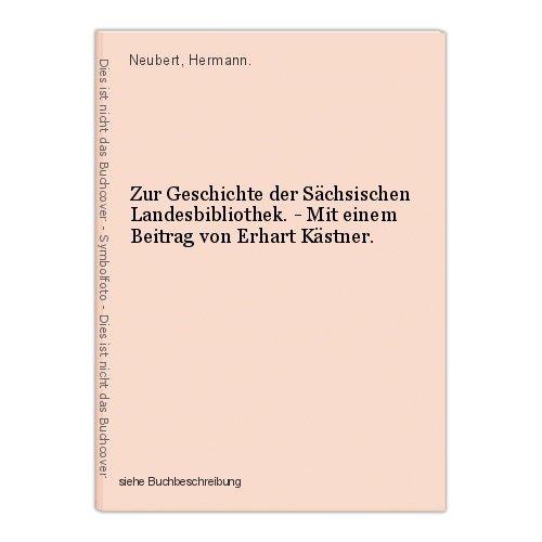 Zur Geschichte der Sächsischen Landesbibliothek. - Mit einem Beitrag von Erhart