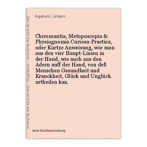 Chiromantia, Metoposcopia & Physiognomia Curiosa-Practica, oder Kurtze Anweisung 0