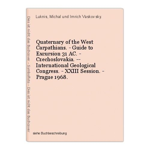 Quaternary of the West Carpathians. - Guide to Excursion 31 AC. - Czechoslovakia