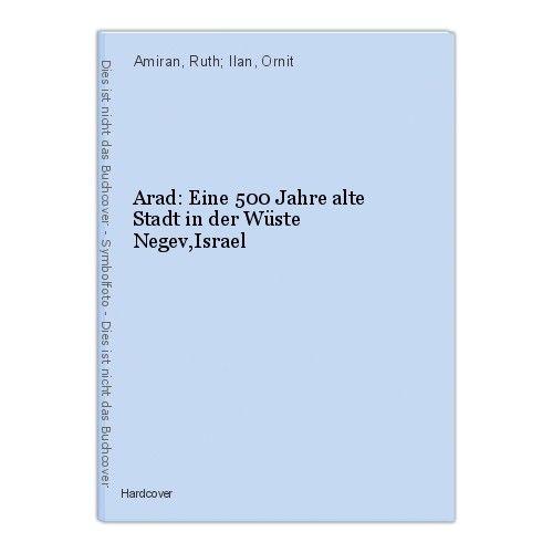 Arad: Eine 500 Jahre alte Stadt in der Wüste Negev,Israel Amiran, Ruth; Ilan, Or 0