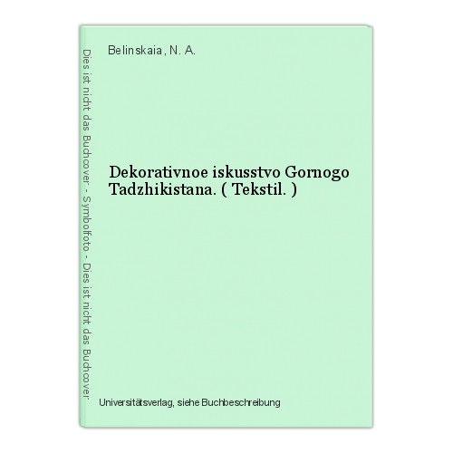 Dekorativnoe iskusstvo Gornogo Tadzhikistana. ( Tekstil. ) Belinskaia, N. A.