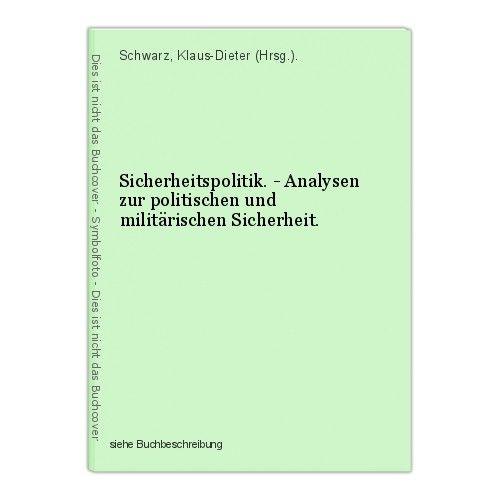 Sicherheitspolitik. - Analysen zur politischen und militärischen Sicherheit. Sch 0