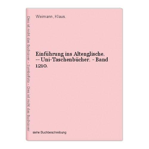 Einführung ins Altenglische. -- Uni-Taschenbücher. - Band 1210. Weimann, Klaus.