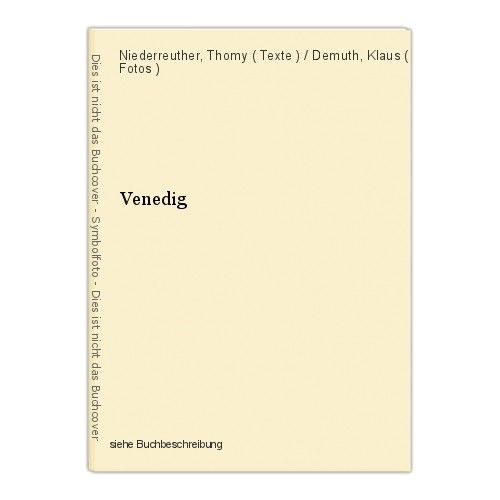 Venedig Niederreuther, Thomy ( Texte ) / Demuth, Klaus ( Fotos ) 0