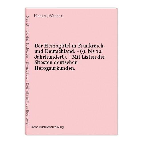 Der Herzogtitel in Frankreich und Deutschland. - (9. bis 12. Jahrhundert). - Mit 0