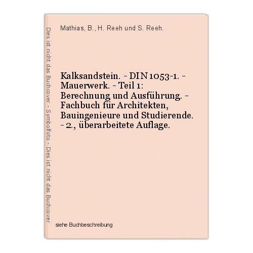 Kalksandstein. - DIN 1053-1. - Mauerwerk. - Teil 1: Berechnung und Ausführung. - 0