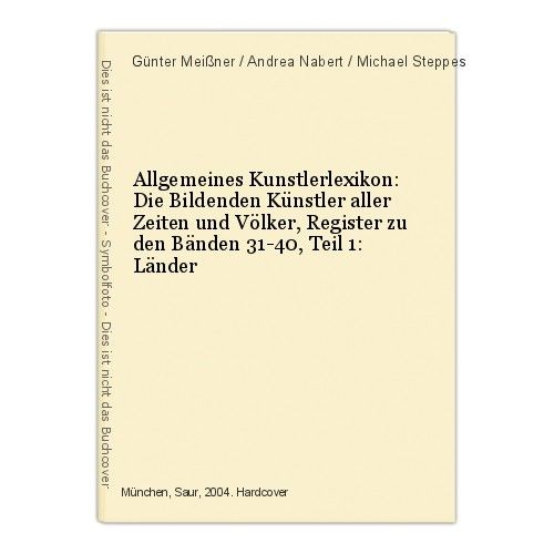 Allgemeines Kunstlerlexikon: Die Bildenden Künstler aller Zeiten und Völker, Reg