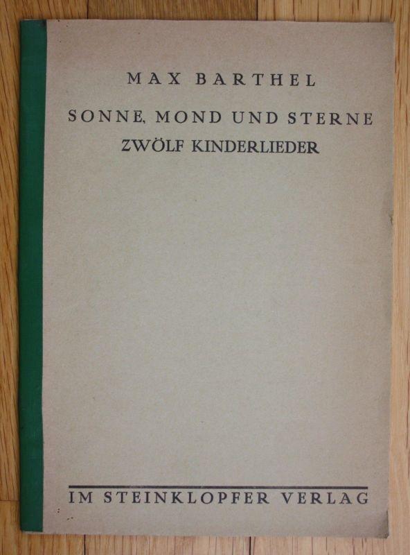 1933 Max Barthel Sonne Mond und Sterne zwölf Kinderlieder Steinklopfer Verlag EA 0