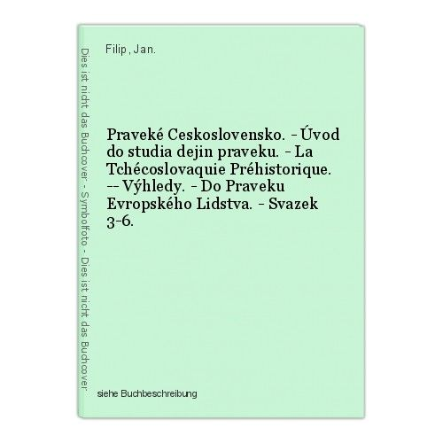 Praveké Ceskoslovensko. - Úvod do studia dejin praveku. - La Tchécoslovaquie Pré