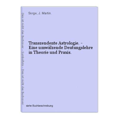 Transzendente Astrologie. - Eine umwälzende Deutungslehre in Theorie und Praxis. 0