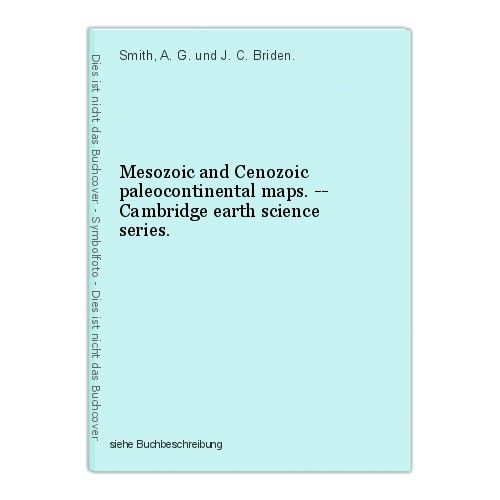 Mesozoic and Cenozoic paleocontinental maps. -- Cambridge earth science series. 0