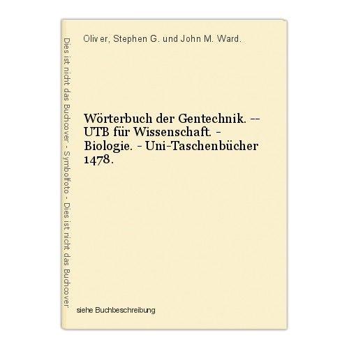 Wörterbuch der Gentechnik. -- UTB für Wissenschaft. - Biologie. - Uni-Taschenbüc