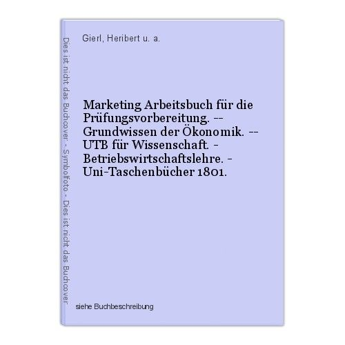 Marketing Arbeitsbuch für die Prüfungsvorbereitung. -- Grundwissen der Ökonomik.