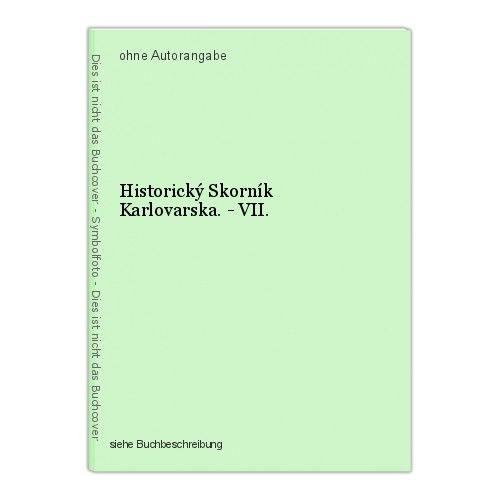 Historický Skorník Karlovarska. - VII. 0