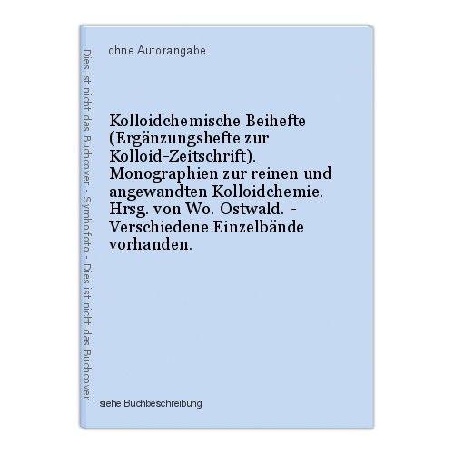 Kolloidchemische Beihefte (Ergänzungshefte zur Kolloid-Zeitschrift). Monographie