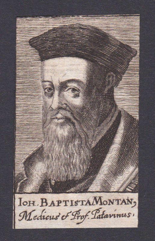 Johannes Baptista Montanus / doctor Arzt Mediziner Padua Portrait Kupferstich